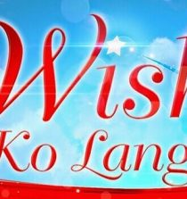 Wish Ko Lang May 23, 2020 Pinoy Tambayan